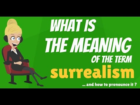 What is SURREALISM? What does SURREALISM mean? SURREALISM meaning, definition & explanation streaming vf