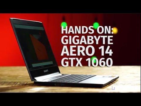 Hands On: GIGABYTE Aero 14 GTX 1060 Gaming Laptop