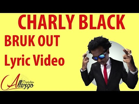 Charly Black - Bruk Out (Official lyrics video)