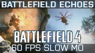 Battlefield Echoes: Battlefield 4 60 FPS true slow motion with no HUD (PC Ultra)