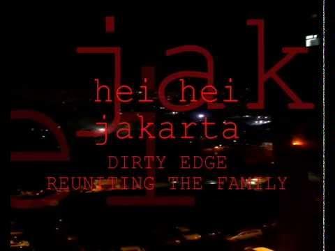 HEI HEI JAKARTA - Dirty Edge