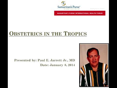 Webinar: Obstetrics In The Tropics & Low Resource Settings (2014)