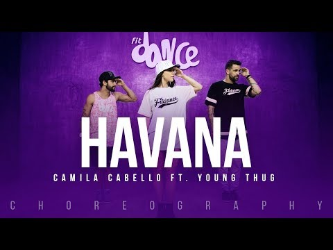 Havana - Camila Cabello ft Young Thug  FitDance Life Choreography Dance