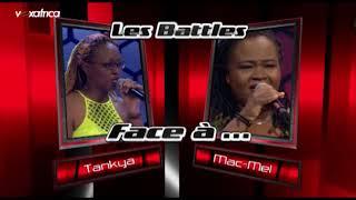 Intégrale Tankya vs Mac Mel Les Battles   The Voice Afrique Francophone 2017
