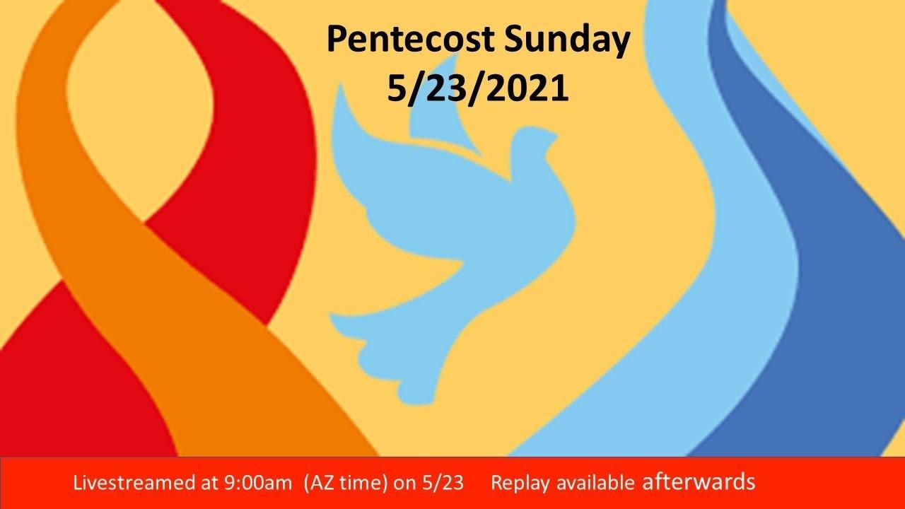 Pentecost Sunday  -  9:00am 5/23 - Live Streamed Service