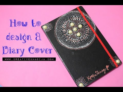 How To Design A Plain Diary Cover With Paints - TUTORIAL by Creative Khadija