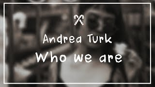 Andrea Turk - Who we are