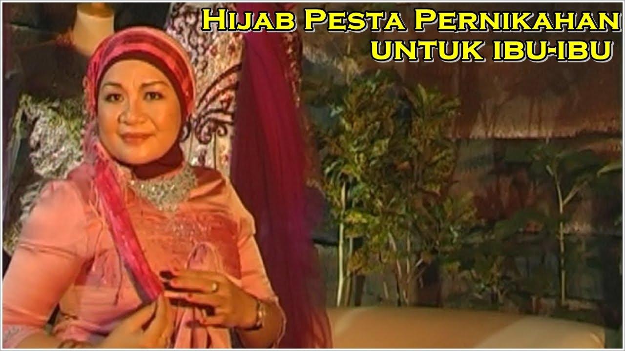 Tutorial Hijab Pesta Tutorial Hijab Pesta Pernikahan Untuk Ibu
