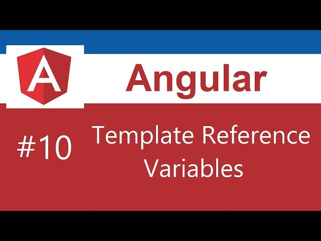 Angular 8 Tutorial - 10 - Template Reference Variables