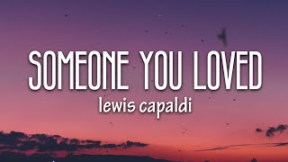 someone you loved by Lewis Capaldi 1 hour.