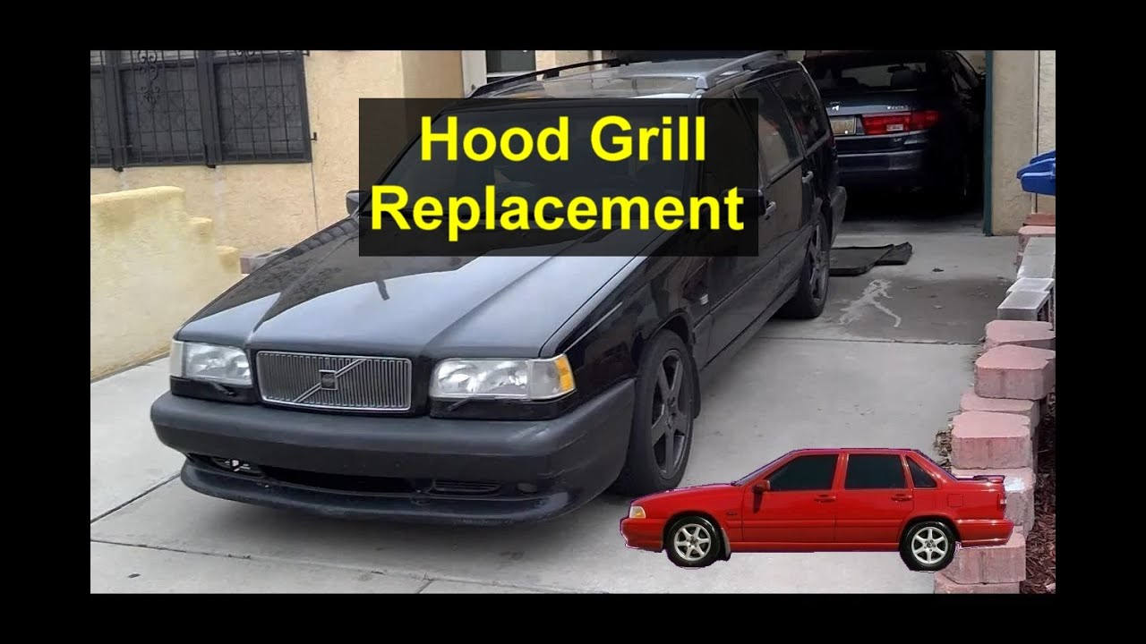 How To Remove Or Replace The Hood Front Grill Volvo 850