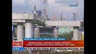 UB: Metro Manila Skyway Stage 3 Project, malapit nang matapos