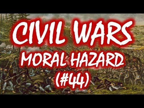 Civil Wars MOOC (#44): Moral Hazard