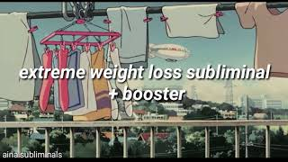 extreme weight loss subliminal + booster // aina subliminals