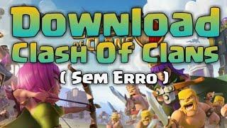 DOWNLOAD CLASH OF CLANS SEM ERRO!!!