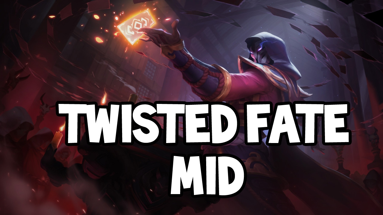 how to play twisted fate mid