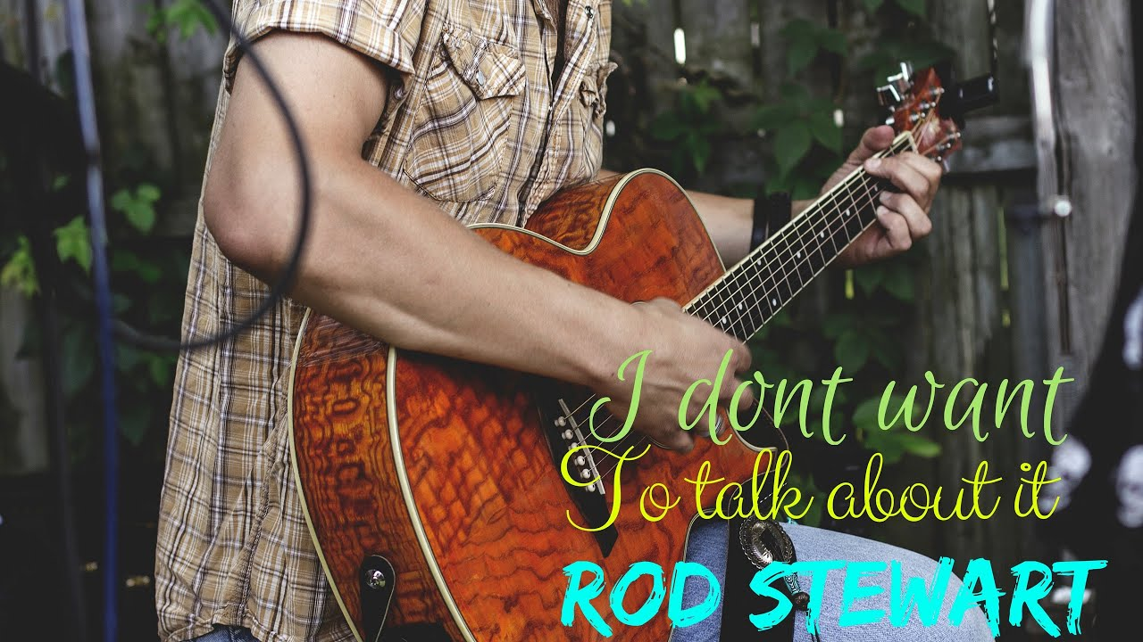 I Dont Wanna Talk About It Rod Stewart Guitar Lesson Chords