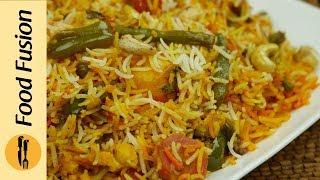 Vegetable Handi Briyani Recipe By Food Fusion
