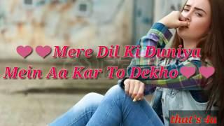 Mere dil ki duniya mein aa kr to dekho song whatsapp status  Rahat Fateh Ali Khan song status