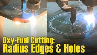 🔥 Tips for Oxy-Fuel Cutting Radius Edges & Holes
