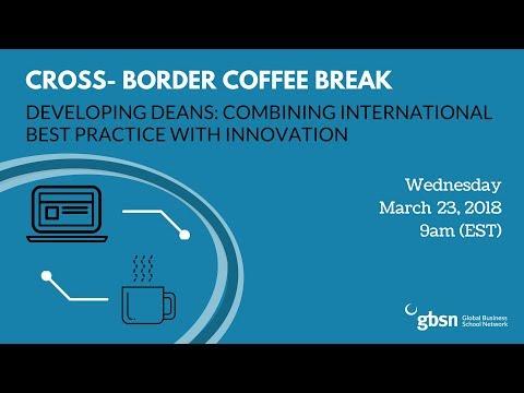 Cross-Border Coffee Break: Developing Deans Combining International Best Practice with Innovation