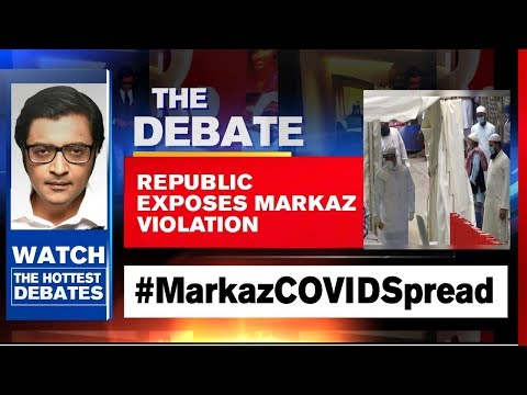 Markaz Lockdown Violation: How Can One Group Put All At Risk? | The Debate With Arnab Goswami