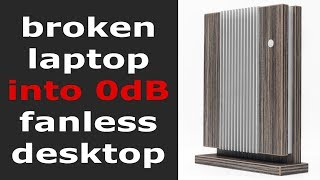 Broken Laptop into Desktop Fanless PC | DIY Build
