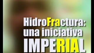 #HidroFractura: una inciativa Imperial (2 de 2)