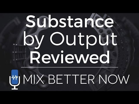 SUBSTANCE by Output (In-Depth Review) | MixBetterNow.com