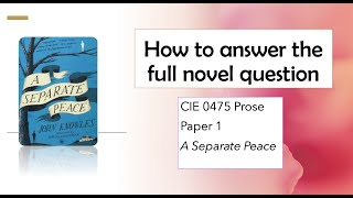How to approach the full novel question for CIE IGCSE 0475 Literature Paper 1: A Separate Peace