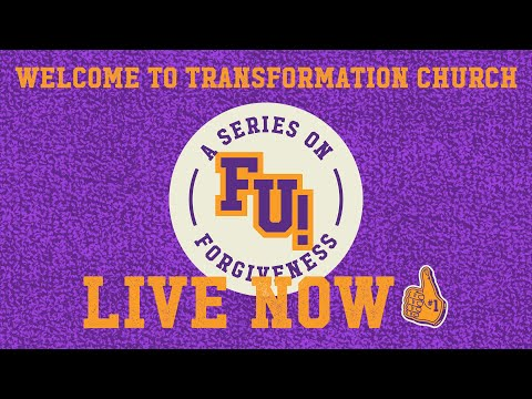 Transformation Church // Forgiveness University
