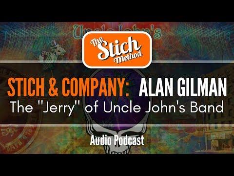 """Stich & Company: Alan Gilman """"Uncle John's Band"""""""