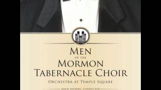 You Raise Me Up - Men of the Mormon Tabernacle Choir