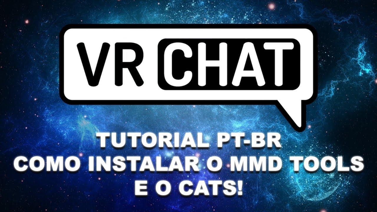 TUTORIAL VRCHAT PT-BR: COMO INSTALAR O MMD TOOLS E O CATS!