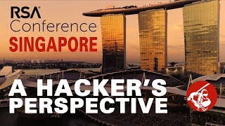 RSA Conference 2018 Singapore ▶︎ A Hacker's Perspective