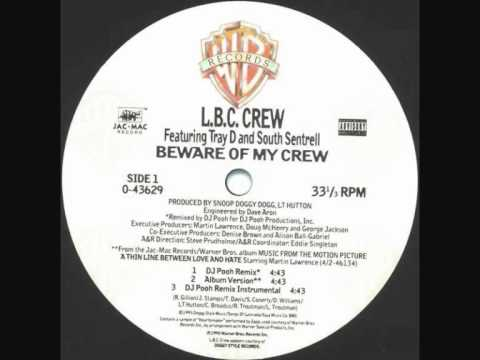 L.B.C. CREW & TRAY D. & SOUTH SENTRELL - Beware Of My Crew