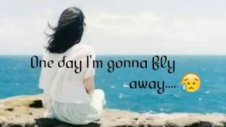 One day I'm gonna fly away song | whatsapp status | with lyrics ❤❤❤