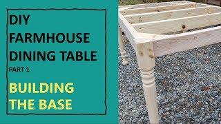 DIY FARMHOUSE DINING TABLE - PART 1 BUILDING THE BASE