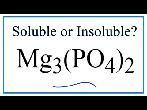 Is Mg3(PO4)2 Soluble Or Insoluble In Water?e