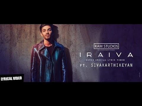 Iraiva ft. Sivakarthikeyan | Life journey of a true velaikkaran.