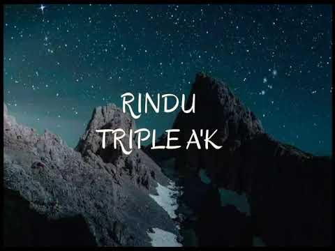 RINDU ~ Triple A'K lirik
