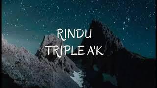RINDU Triple A 39 K lirik