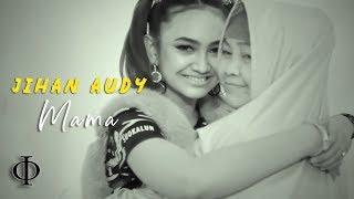 Jihan Audy - Mama