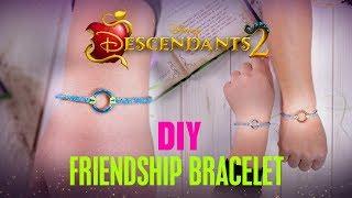 Friendship Bracelet | DIY | Descendants 2
