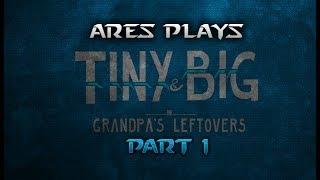 Tiny and Big in Grandpa
