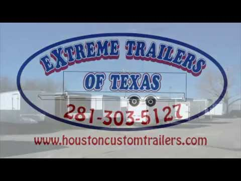 Trailer Sales in Houston ~ Extreme Trailers of Texas ~ Custom Trailer Sales in Texas