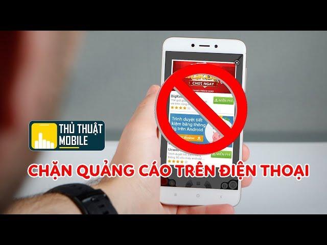 [Thủ Thuật Mobile] Chặn quảng cáo trên điện thoại android