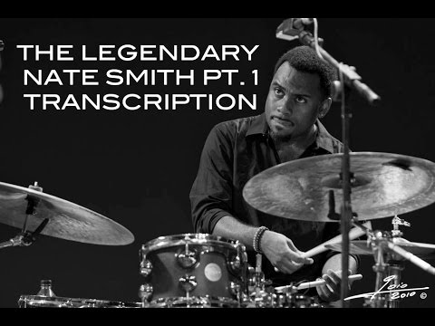 The Legendary Nate Smith Pt. 1 Transcription (by Campbell Youngblood-Petersen)