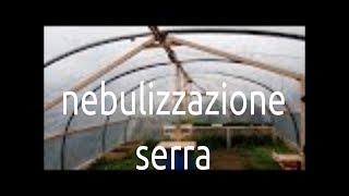 impianto nebulizzazione serra auto-costruita  homemade greenhouse nebulization - gli Orti di Mauro
