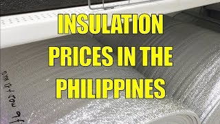 Insulation Prices In The Philippines.